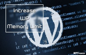 WordPress Memory Exhausted Error Fix – Increase PHP Memory Limit
