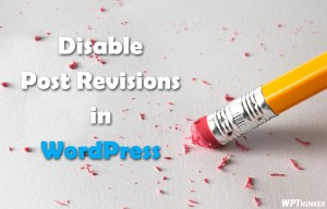How to Disable Post Revisions in WordPress to Reduce Database Size