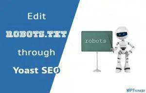 How to Edit robots.txt through Yoast SEO Plugin?