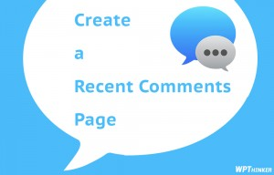 Create a Recent Comments Page in WordPress
