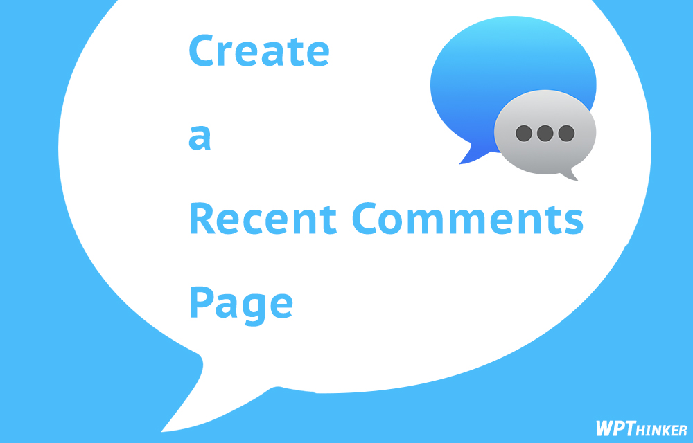 Create a Recent Comments Page
