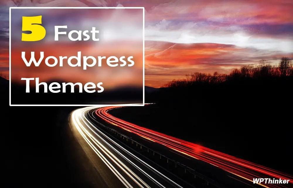 Fast Wrodrpress Themes
