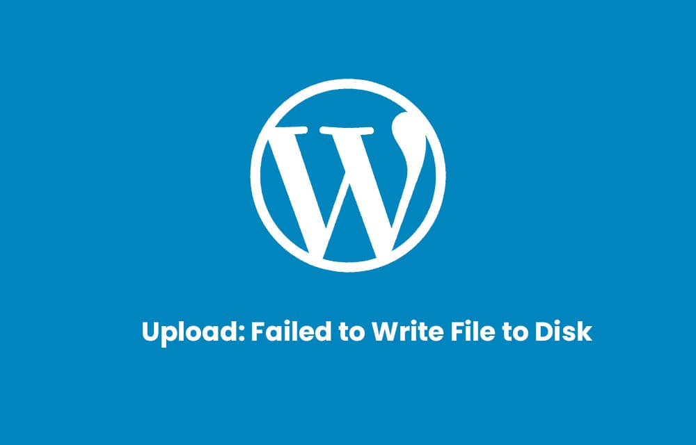 Upload Failed to Write File to Disk