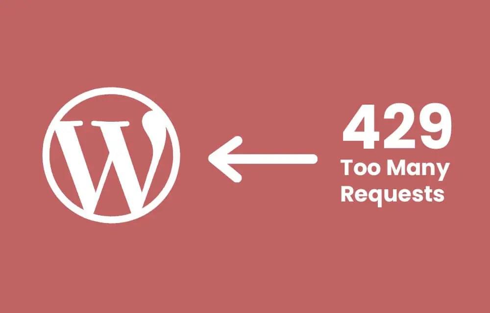 429 Too Many Requests Error WordPress
