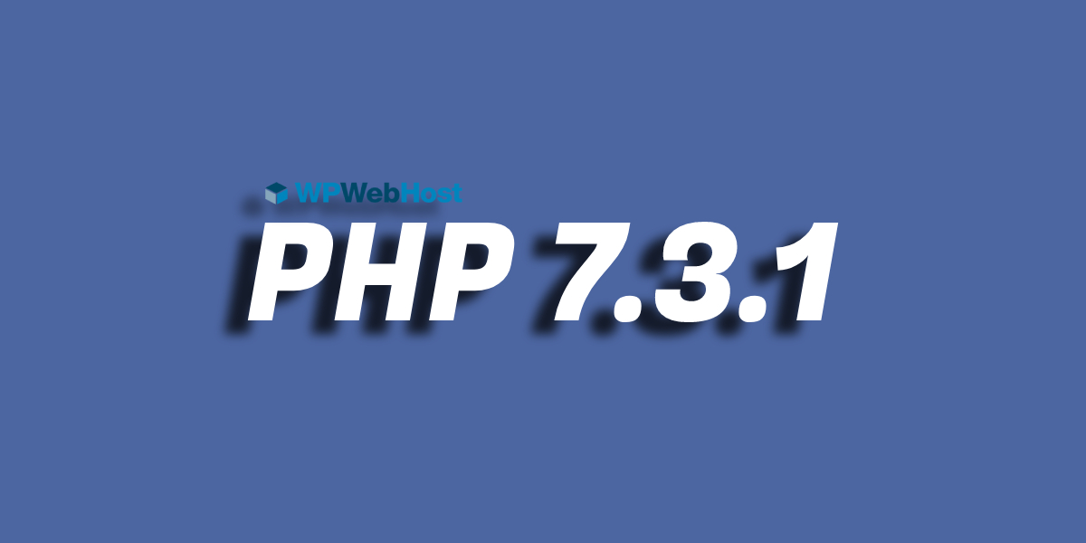PHP 7.3.1 Is Now Available