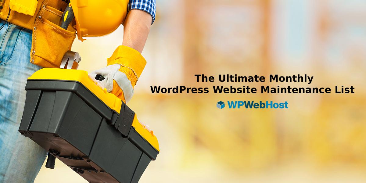 The Ultimate Monthly WordPress Website Maintenance List