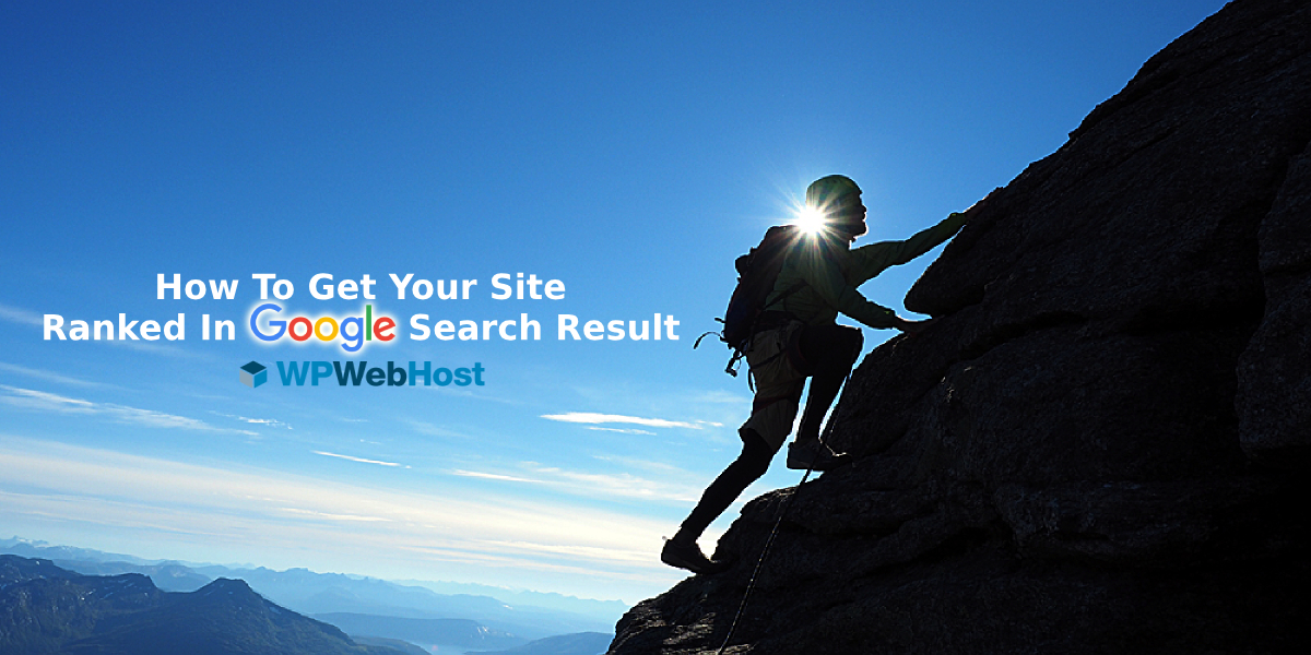 How To Get Your Site Ranked In Google Search Result