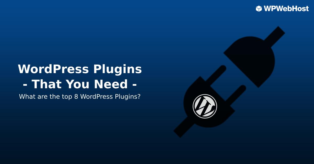 Top 8 Useful WordPress Plugins You Need