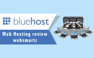 Bluehost Web Hosting review websmartz
