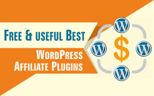 Free & useful Best WordPress Affiliate Plugins For Affiliate Marketers