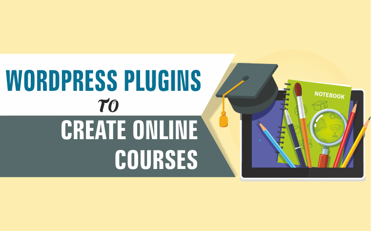 You are currently viewing WORDPRESS PLUGINS TO CREATE ONLINE COURSES