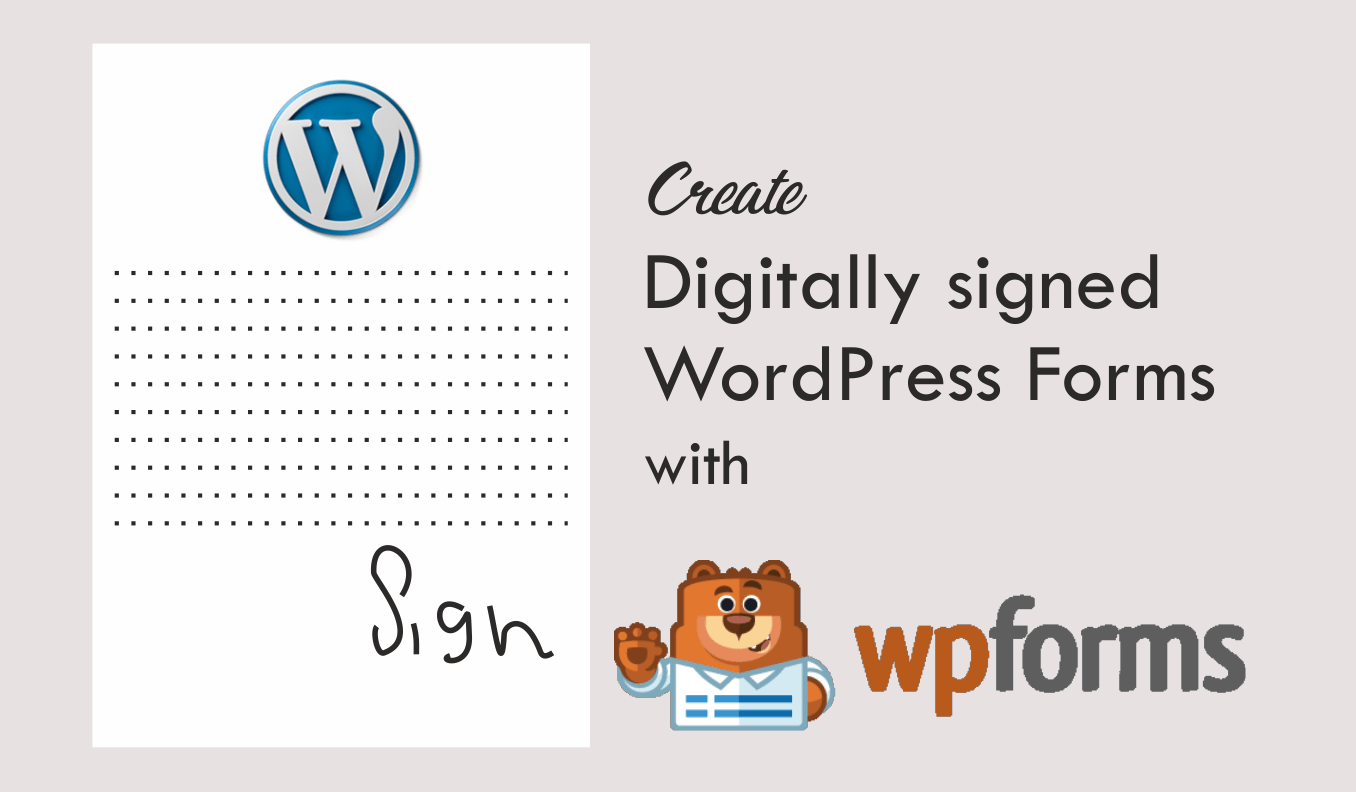 Read more about the article Create Digitally signed WordPress Forms with  WPForms