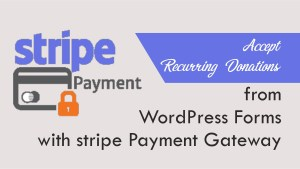 How to Accept Recurring Donations from WordPress Forms