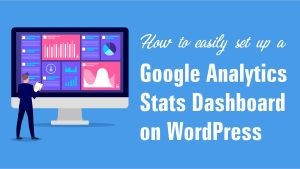 How to easily set up a Google Analytics Stats Dashboard on WordPress