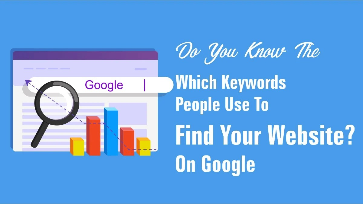 Do You Know Which Keywords People Use To Find Your Website on Google?