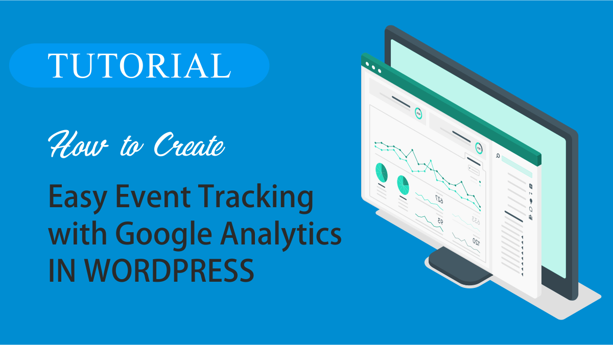 How to Create Easy Event Tracking with Google Analytics in WordPress