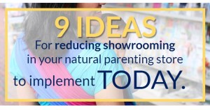 Preventing showrooming in natural parenting stores