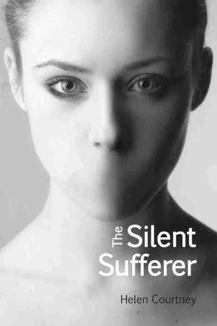 The Silent Sufferer by Helen Courtney