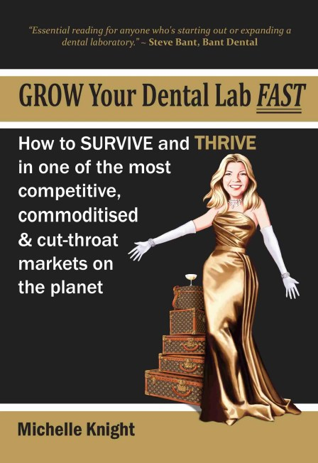 Grow Your Dental Lab Fast by Michelle Knight