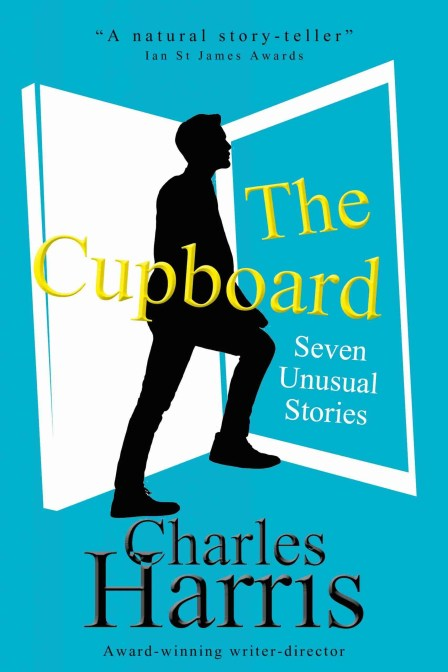 The Cupboard: Seven Unusual Stories by Charles Harris