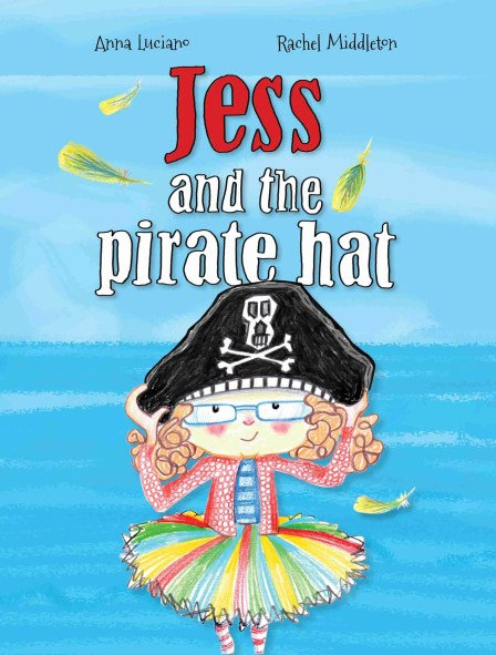 Jess and the Pirate Hat by Anna Luciano and Rachel Middleton