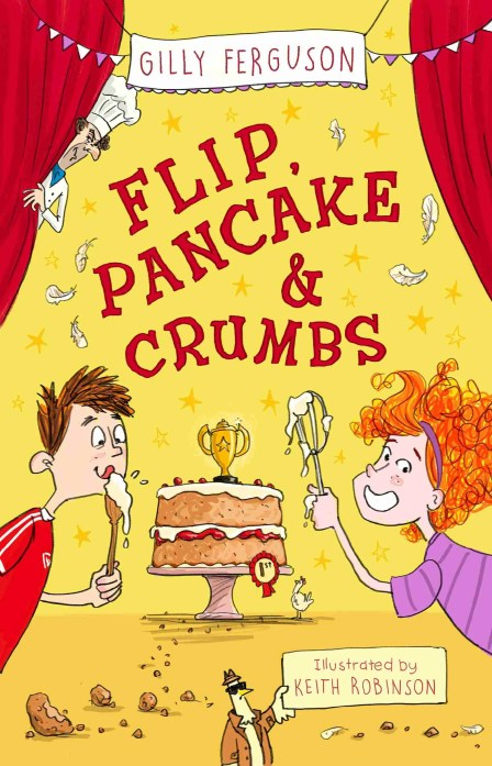 Flip, Pancake & Crumbs by Gilly Ferguson