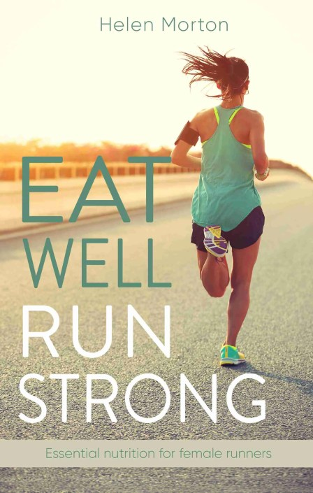 Eat Well, Run Strong by Helen Morton