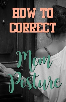 correct mom posture rounded shoulders