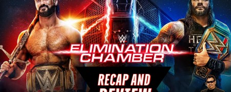 WWE Elimination Chamber PPV Review 2/21/2020