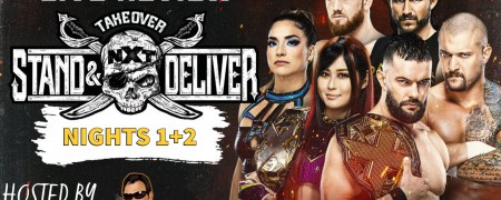 NXT TakeOver: Stand And Deliver Recap And Review