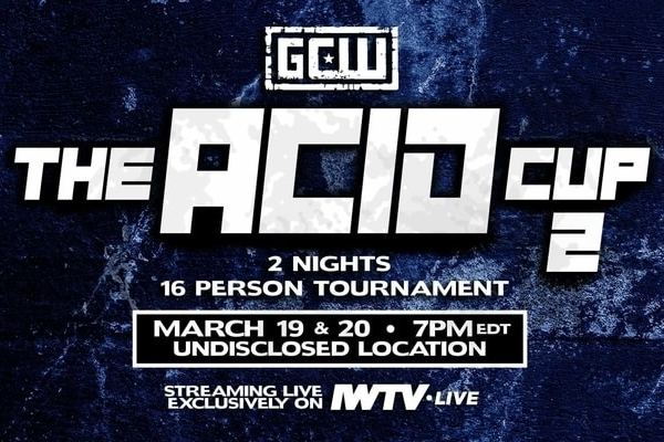 "GCW ""The Acid Cup 2"" Night 1 – Results and Review"