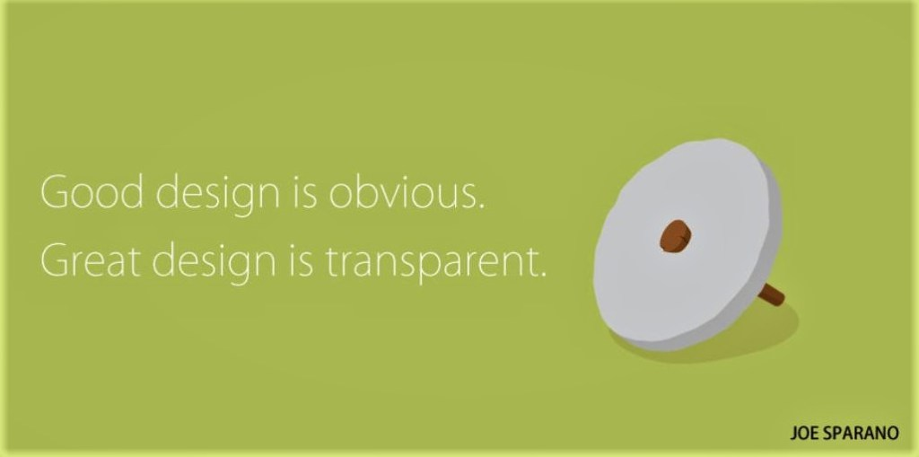 Image, Good design is obvious. Great design is transparent.