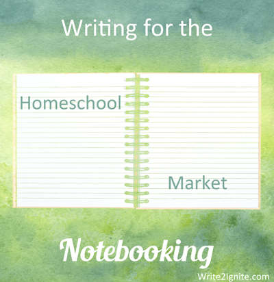 Writing for the Homeschool Market Notebooking