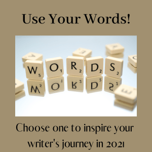 Choose a word for your writer's journey in 2021