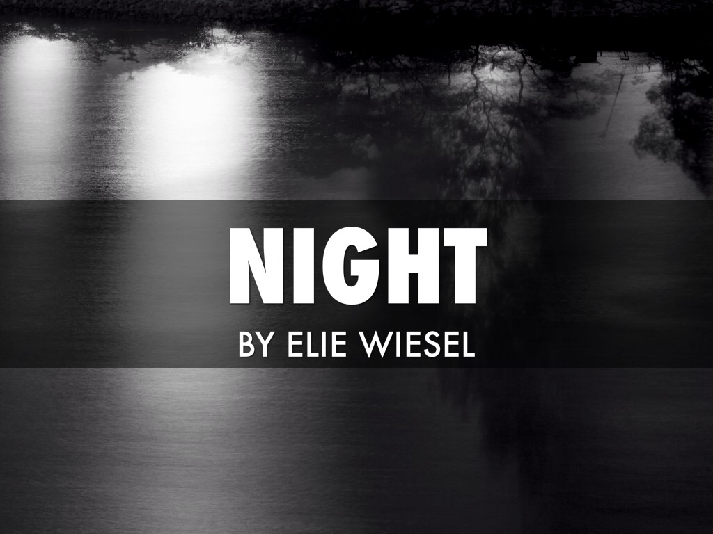 Night By Elie Wiesel Writeabouteverything