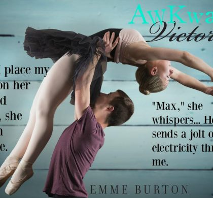 New Release & Giveaway: Awkward, Victoria by Emme Burton
