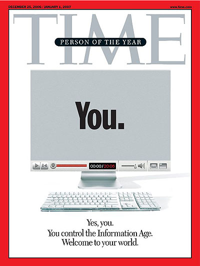 """Time Magazine cover: person of the year 2006 is """"You. You control the Information Age."""""""