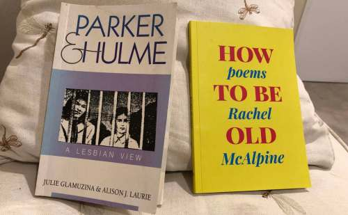 Books Parker and Hulme, A Lesbian View by Julie Glamuzina and Alison J Laurie. How To Be Old poems Rachel McAlpine