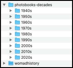 Folder: photobooks-decades. Sub-folders: 1940s, 1950s, 1960s etc. Folder: womad history.