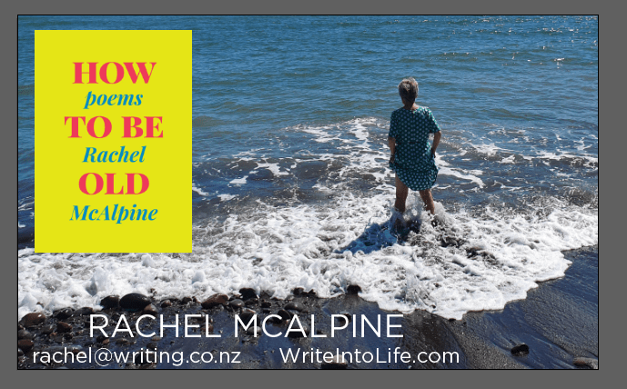 Photo of a business card. A woman stands in shallow waves. Bright yellow book cover top left: How To Be Old, poems Rachel McAlpine. Contact details.