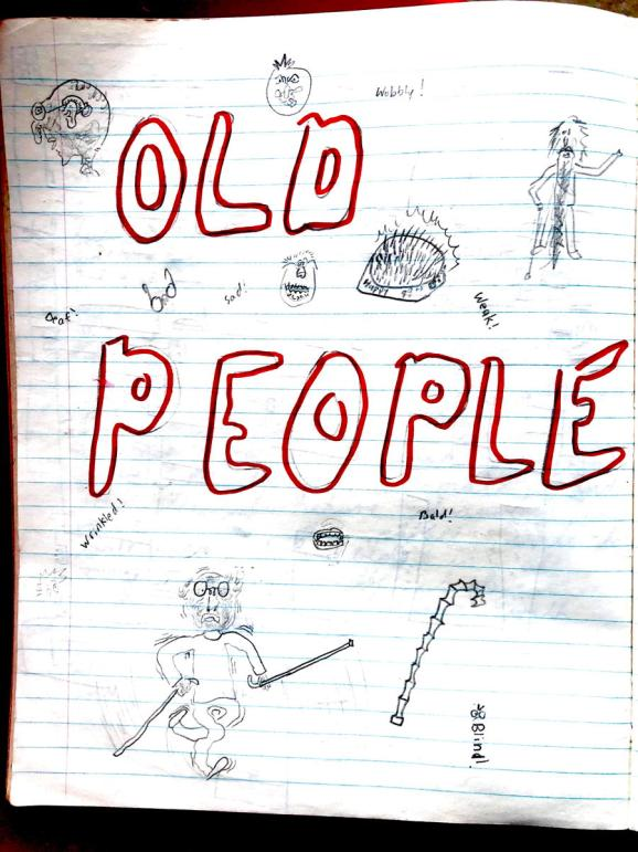 Cover page for a 12-year-old's project on Old People. Drawings of very old people, false teeth, walking stick and words: deaf! sad! Happy 99th! weak! wrinkled! bald!