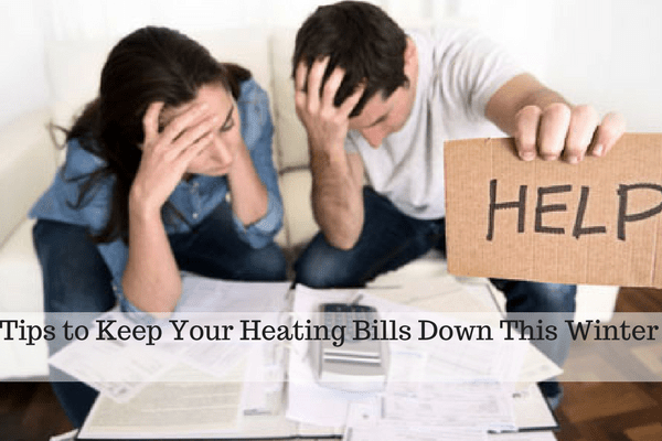Tips to Keep Your Heating Bills Down This Winter