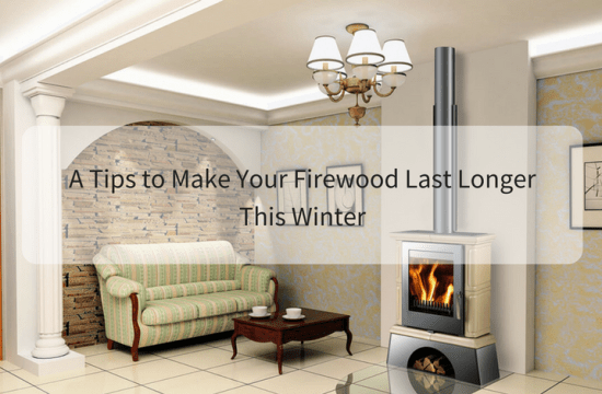 A Tips to Make Your Firewood Last Longer This Winter