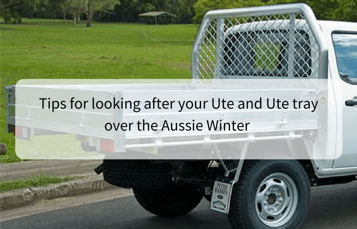 Tips for looking after your Ute and Ute tray over the Aussie Winter