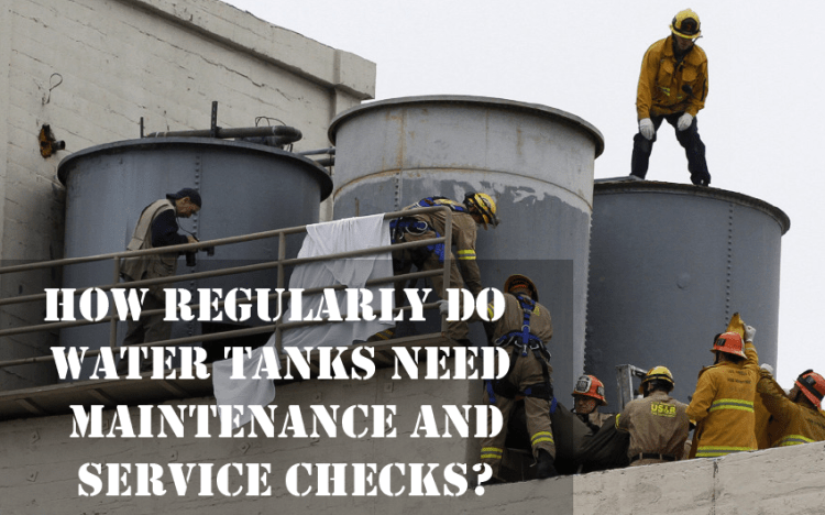 HOW REGULARLY DO WATER TANKS NEED MAINTENANCE AND SERVICE CHECKS-16