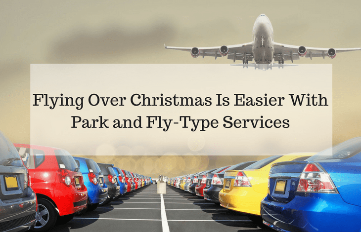 Flying Over Christmas Is Easier With Park and Fly-Type Services