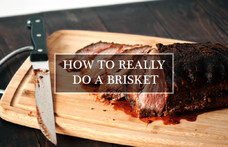 HOW TO REALLY DO A BRISKET