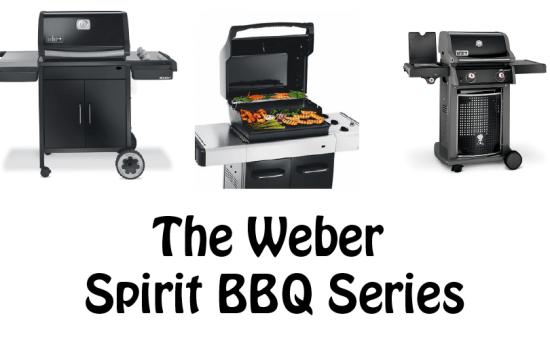 The Weber Spirit BBQ Series