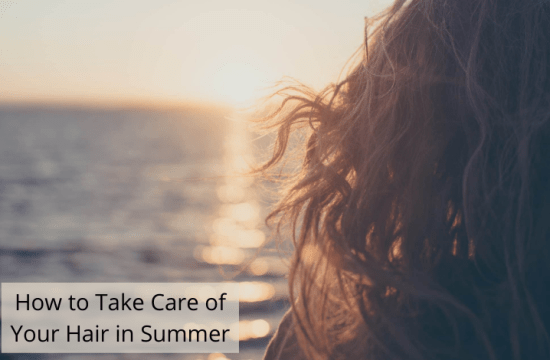 How to Take Care of Your Hair in Summer