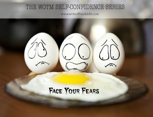 face your fears, fear, afraid, scared, self confidence
